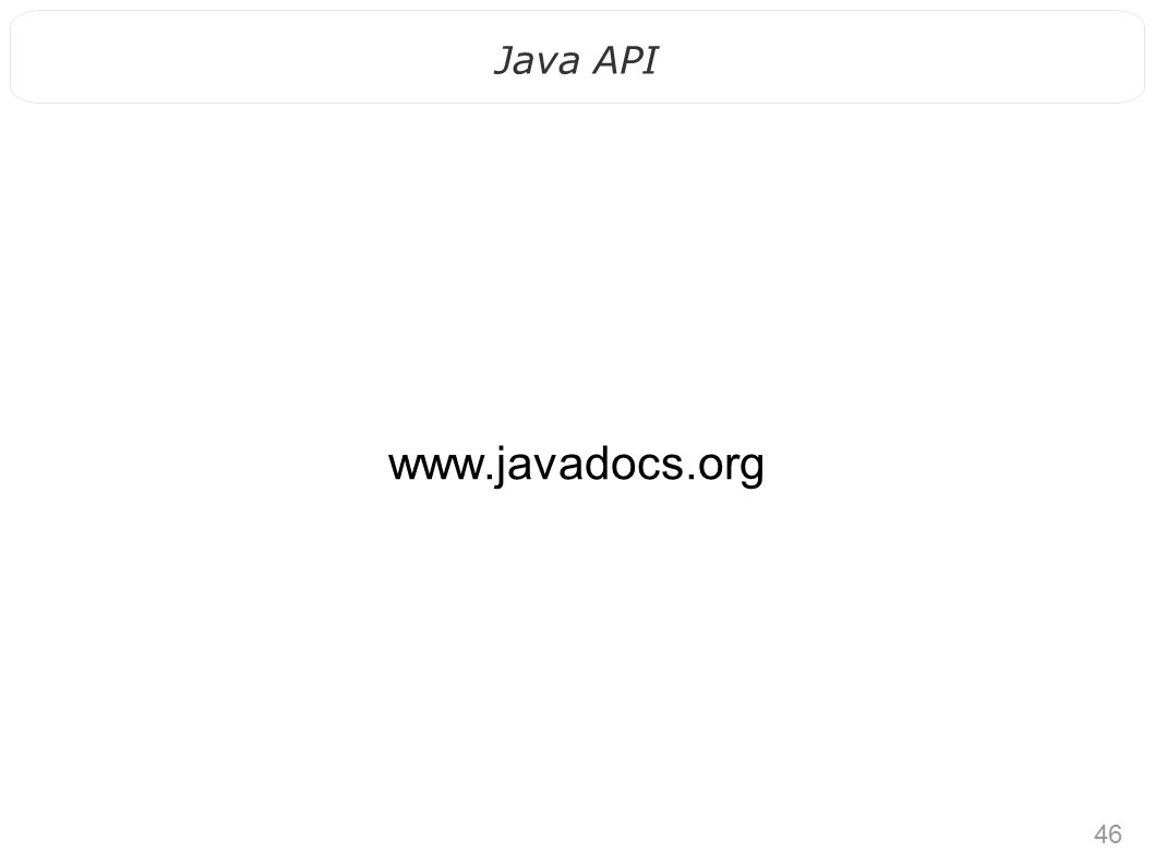 46 Java API www.javadocs.org