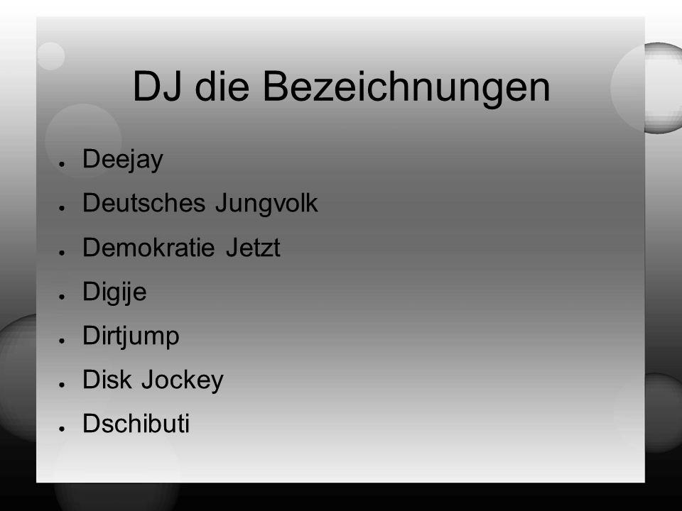 DJ die Bezeichnungen