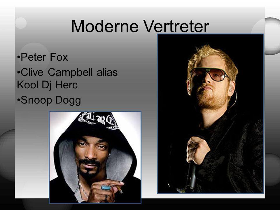 Moderne Vertreter Peter Fox Clive Campbell alias Kool Dj Herc Snoop Dogg