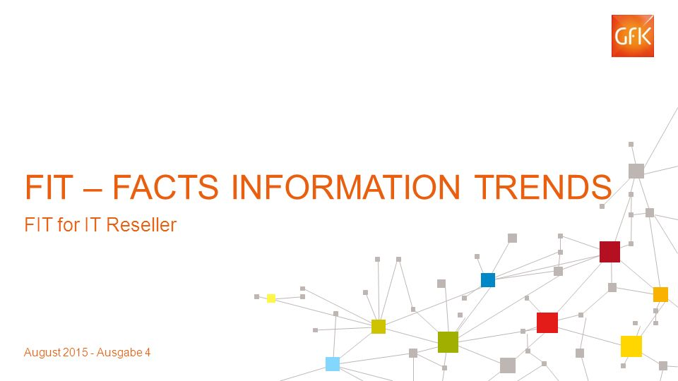 1 FIT – FACTS INFORMATION TRENDS FIT for IT Reseller August 2015 - Ausgabe 4