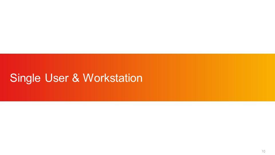 10 Single User & Workstation
