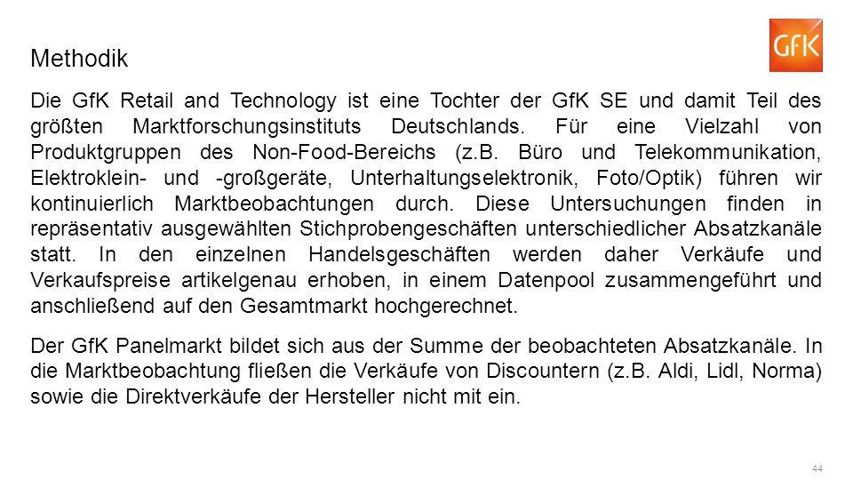 44 Methodik Die GfK Retail and Technology ist eine Tochter der GfK SE und damit Teil des größten Marktforschungsinstituts Deutschlands.