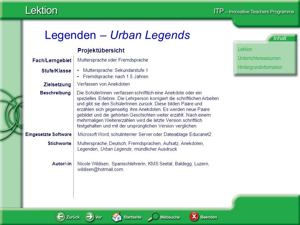 Legenden – Urban Legends Autor/-inNicole Wildisen, Spanischlehrerin, KMS Seetal, Baldegg, Luzern, wildisen@hotmail.com Verfassen von Anekdoten Zielset