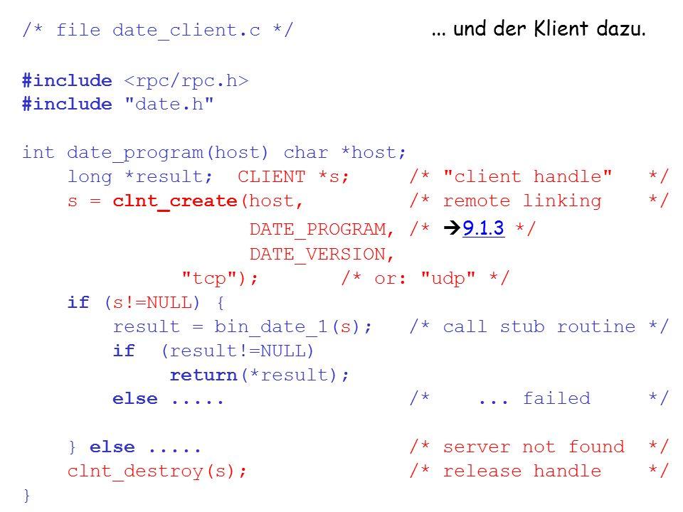 vs9 14 /* file date_client.c */... und der Klient dazu. #include #include