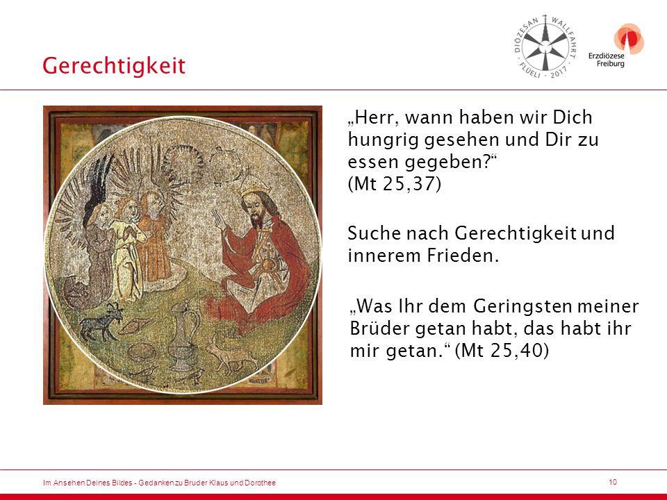 11 Im Ansehen Deines Bildes - Gedanken zu Bruder Klaus und Dorothee … und zuletzt an seine Grenze stößt … … sein Leben wandelt sich radikal.