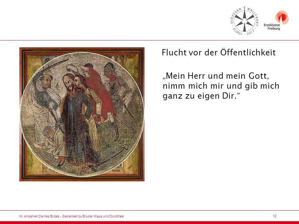 13 Im Ansehen Deines Bildes - Gedanken zu Bruder Klaus und Dorothee An der Wurzel verbunden.