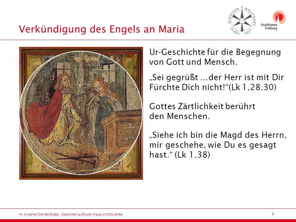 6 Der kleine Mensch vor dem großen Gott Im Ansehen Deines Bildes - Gedanken zu Bruder Klaus und Dorothee Der kleine Mensch vor dem großen Gott.
