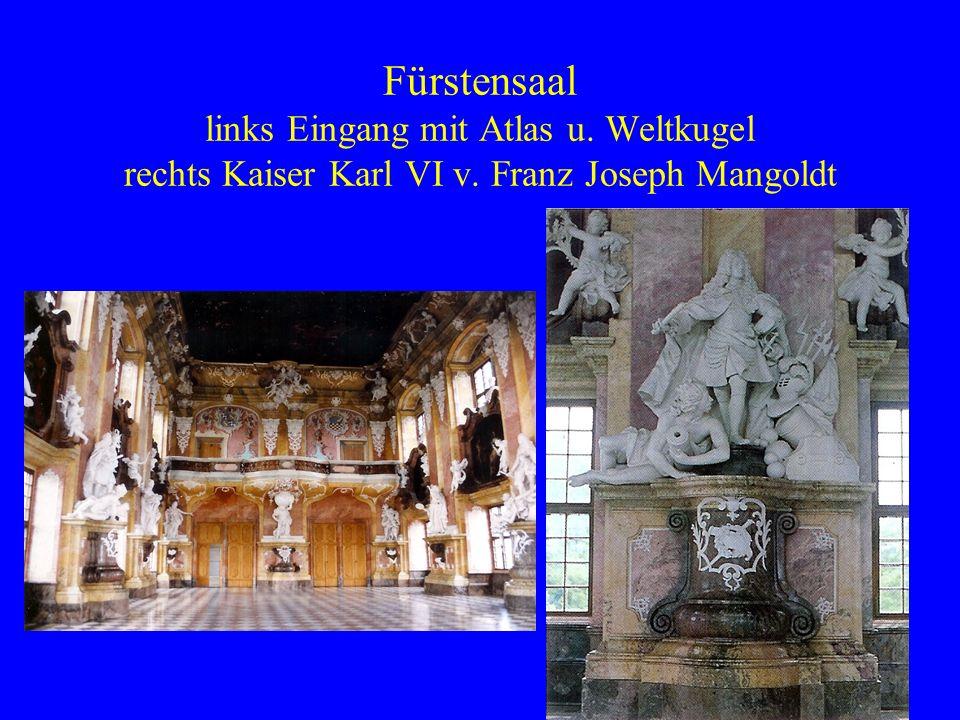 Fürstensaal links Eingang mit Atlas u. Weltkugel rechts Kaiser Karl VI v. Franz Joseph Mangoldt
