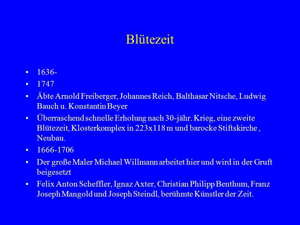 Blütezeit 1636- 1747 Äbte Arnold Freiberger, Johannes Reich, Balthasar Nitsche, Ludwig Bauch u.