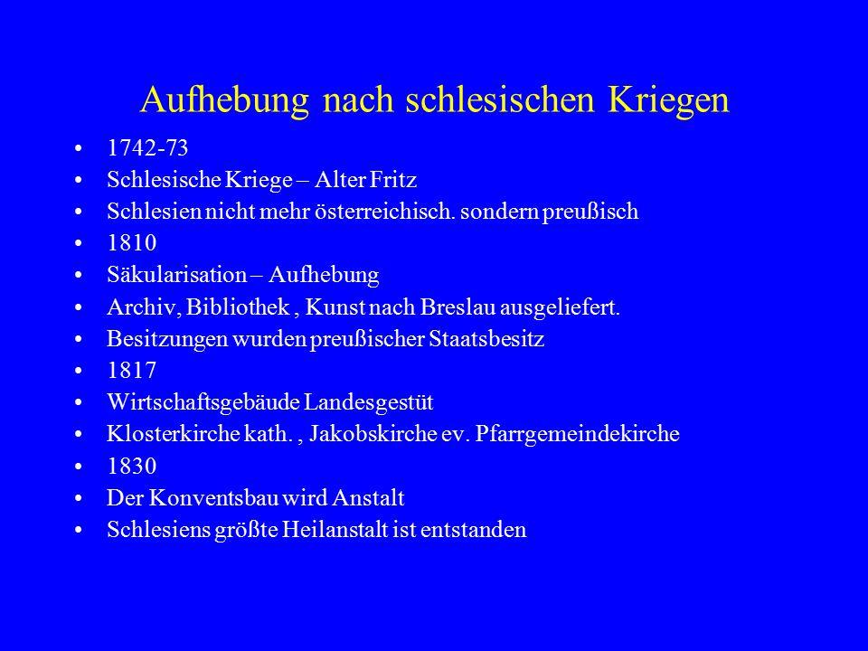 Aufhebung nach schlesischen Kriegen 1742-73 Schlesische Kriege – Alter Fritz Schlesien nicht mehr österreichisch.