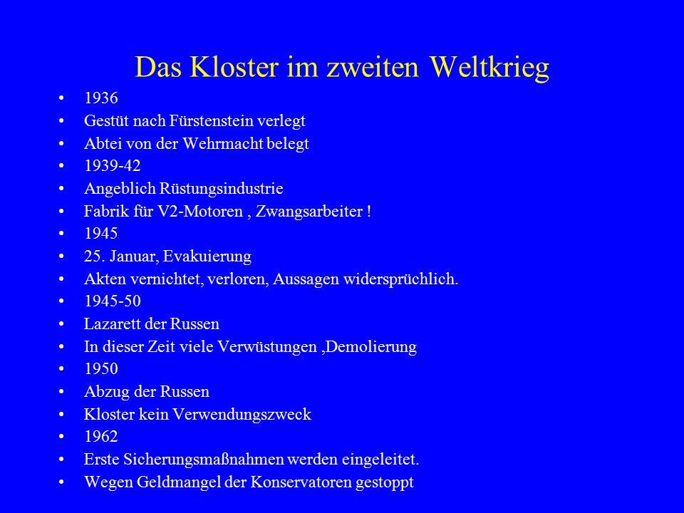 Das Kloster im zweiten Weltkrieg 1936 Gestüt nach Fürstenstein verlegt Abtei von der Wehrmacht belegt 1939-42 Angeblich Rüstungsindustrie Fabrik für V2-Motoren, Zwangsarbeiter .