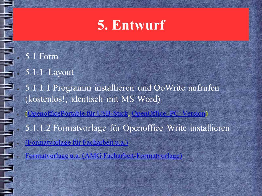 5. Entwurf ● 5.1 Form ● 5.1.1 Layout ● 5.1.1.1 Programm installieren und OoWrite aufrufen (kostenlos!, identisch mit MS Word) ● (OpenofficePortable fü