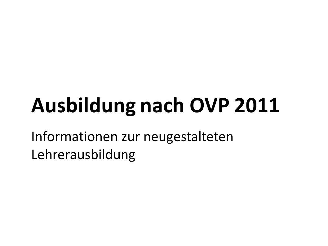 Ausbildung nach OVP 2011 Informationen zur neugestalteten Lehrerausbildung