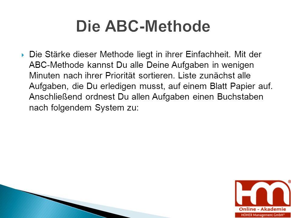  Die Stärke dieser Methode liegt in ihrer Einfachheit. Mit der ABC-Methode kannst Du alle Deine Aufgaben in wenigen Minuten nach ihrer Priorität sort