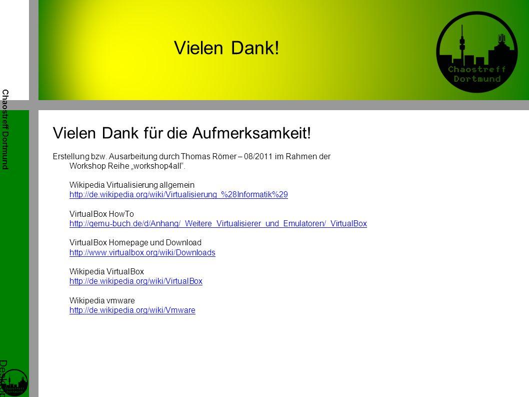 Chaostreff Dortmund Desktop Virtualisierung Workshop von Tidirium Vielen Dank.