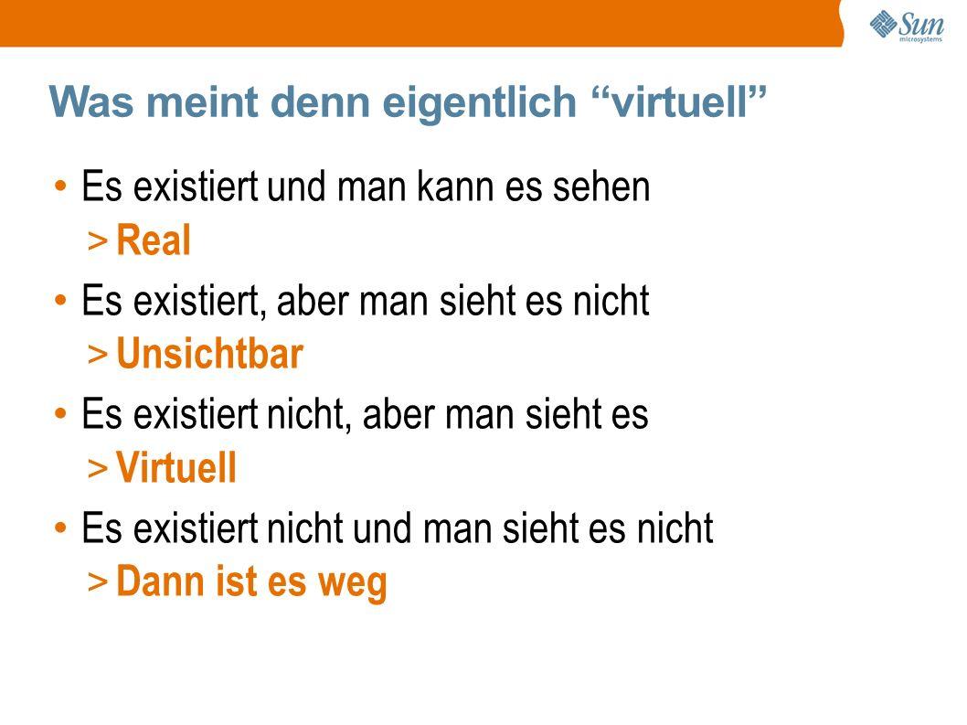 Was meint denn eigentlich virtuell Es existiert und man kann es sehen > Real Es existiert, aber man sieht es nicht > Unsichtbar Es existiert nicht, aber man sieht es > Virtuell Es existiert nicht und man sieht es nicht > Dann ist es weg