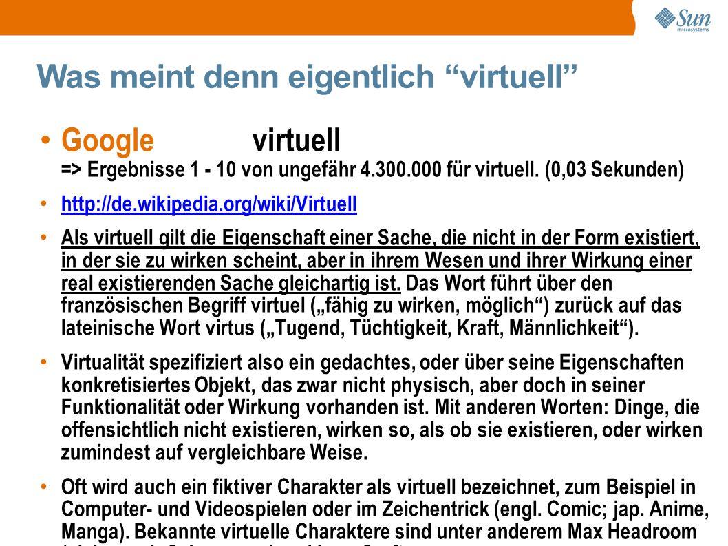 Was meint denn eigentlich virtuell Google virtuell => Ergebnisse 1 - 10 von ungefähr 4.300.000 für virtuell.