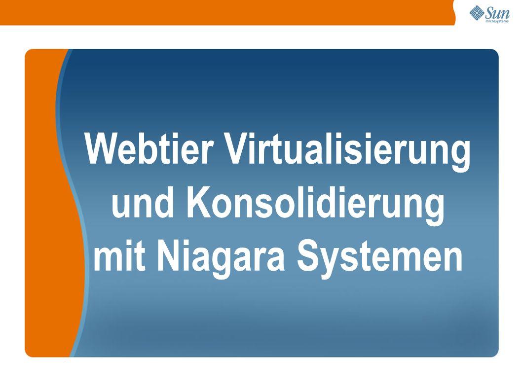 Webtier Virtualisierung und Konsolidierung mit Niagara Systemen