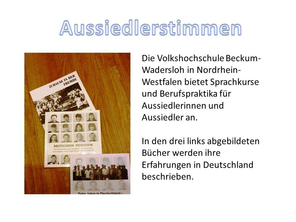 Die Volkshochschule Beckum- Wadersloh in Nordrhein- Westfalen bietet Sprachkurse und Berufspraktika für Aussiedlerinnen und Aussiedler an.