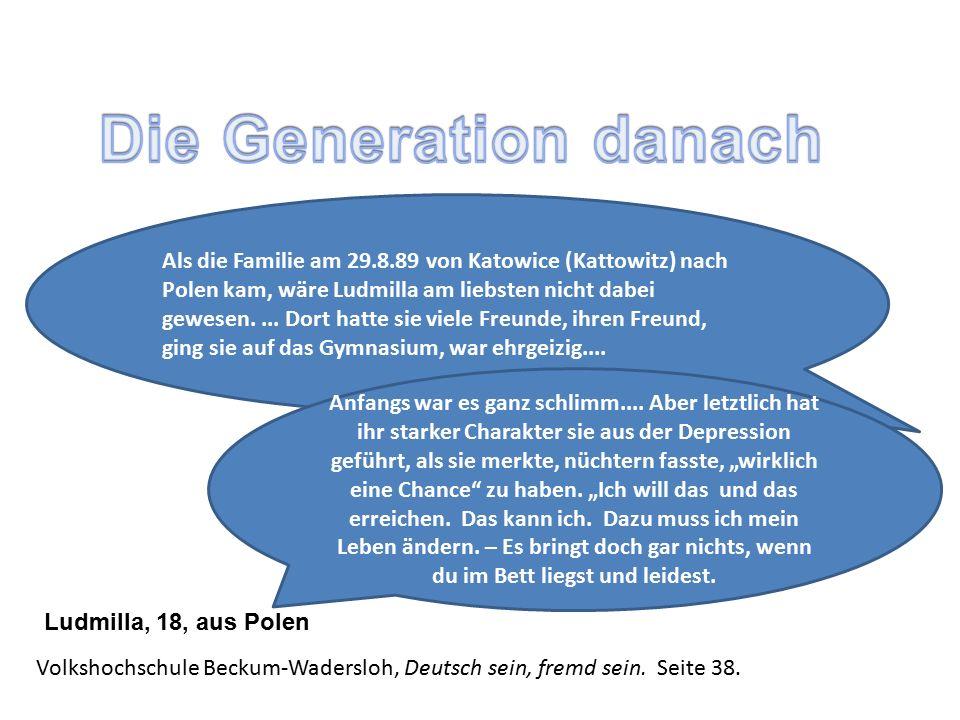 Als die Familie am 29.8.89 von Katowice (Kattowitz) nach Polen kam, wäre Ludmilla am liebsten nicht dabei gewesen....