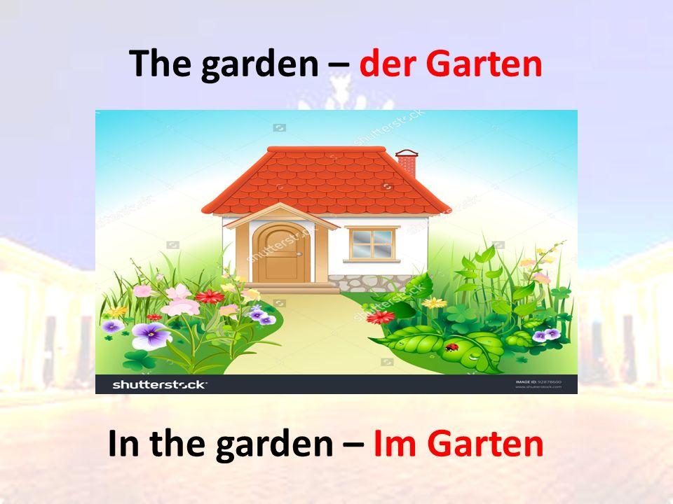 The garden – der Garten In the garden – Im Garten