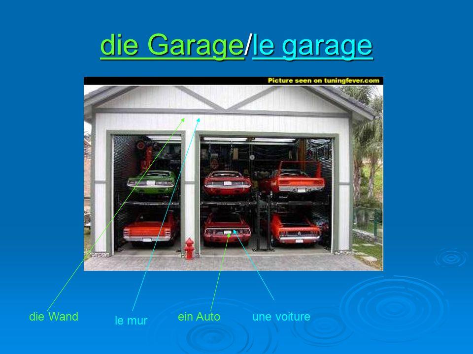 die Garage/le garage die Wand le mur une voitureein Auto