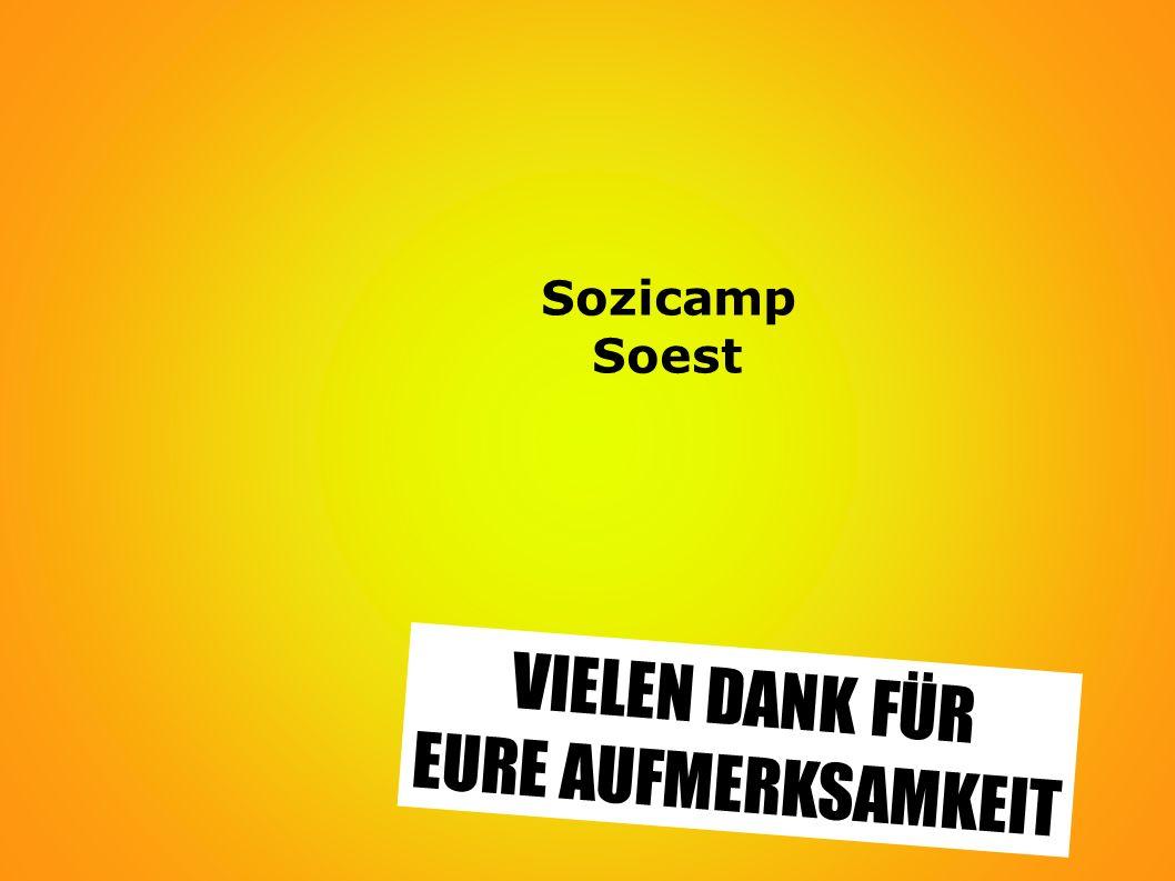 VIELEN DANK FÜR EURE AUFMERKSAMKEIT Sozicamp Soest