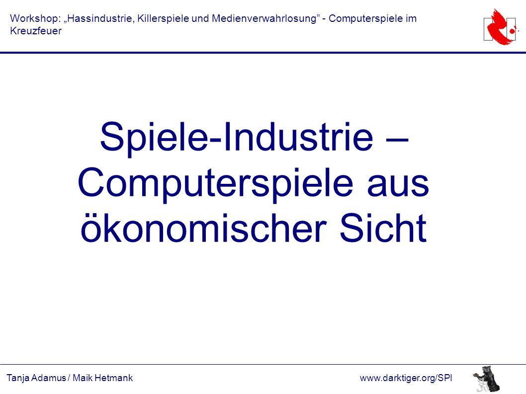 """Tanja Adamus / Maik Hetmankwww.darktiger.org/SPI Workshop: """"Hassindustrie, Killerspiele und Medienverwahrlosung - Computerspiele im Kreuzfeuer Computerspiele – der Markt der Zukunft."""