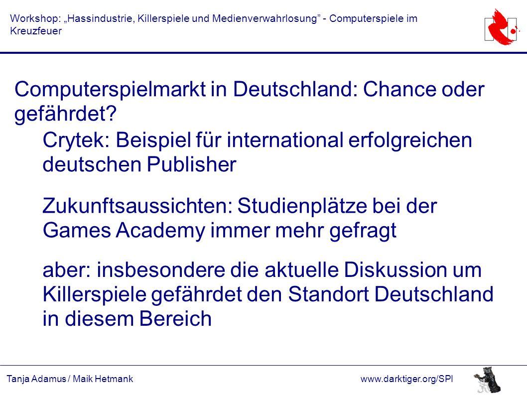 """Tanja Adamus / Maik Hetmankwww.darktiger.org/SPI Workshop: """"Hassindustrie, Killerspiele und Medienverwahrlosung - Computerspiele im Kreuzfeuer Computerspielmarkt in Deutschland: Chance oder gefährdet."""
