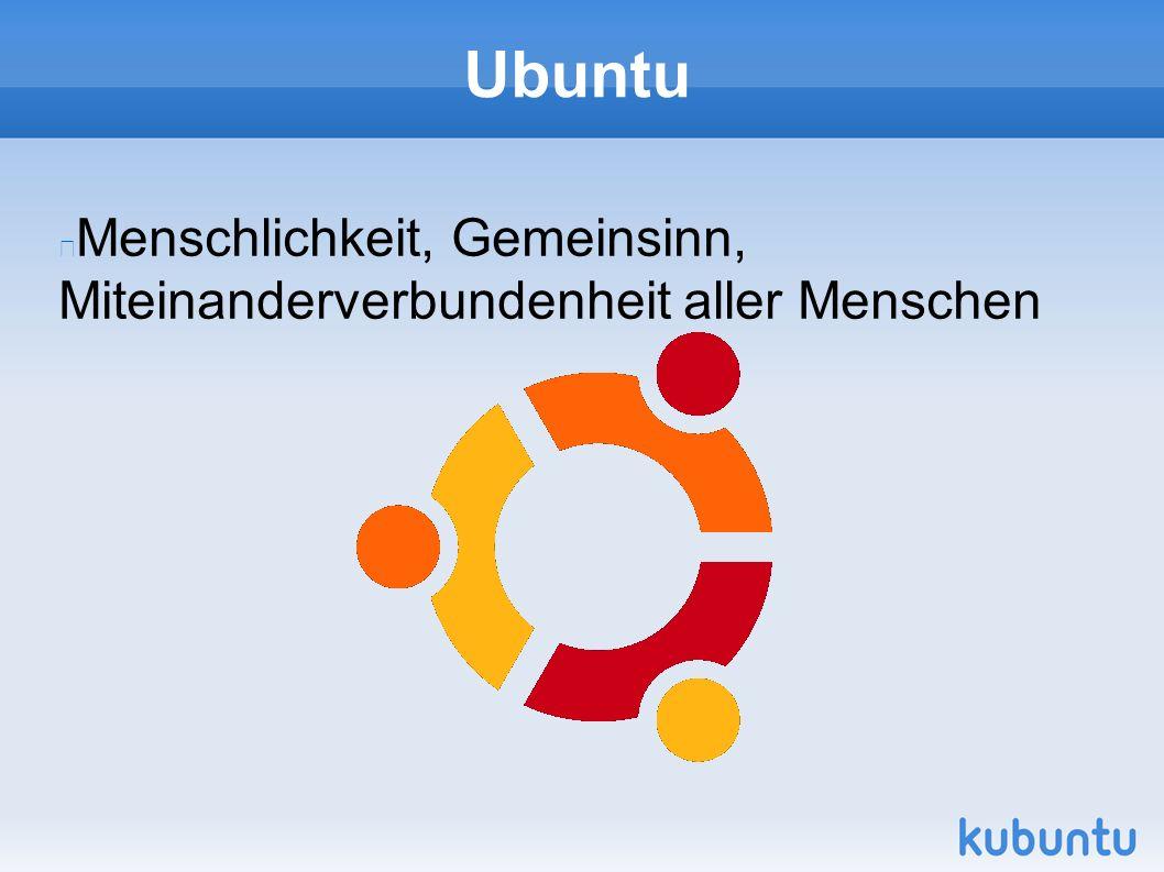 Ubuntu Menschlichkeit, Gemeinsinn, Miteinanderverbundenheit aller Menschen