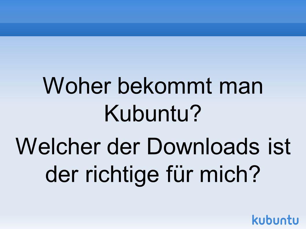 Woher bekommt man Kubuntu Welcher der Downloads ist der richtige für mich