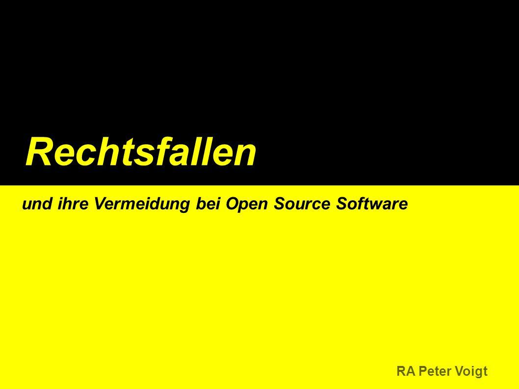 Rechtsfallen und ihre Vermeidung bei Open Source Software RA Peter Voigt