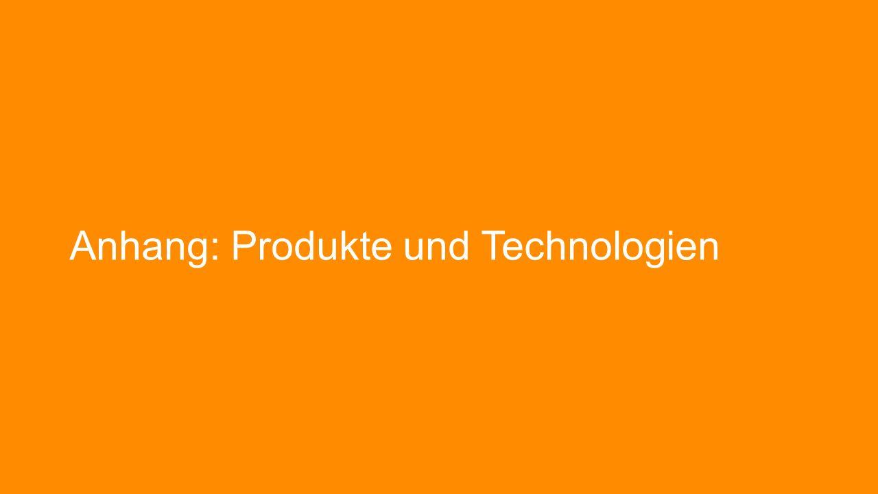 Anhang: Produkte und Technologien