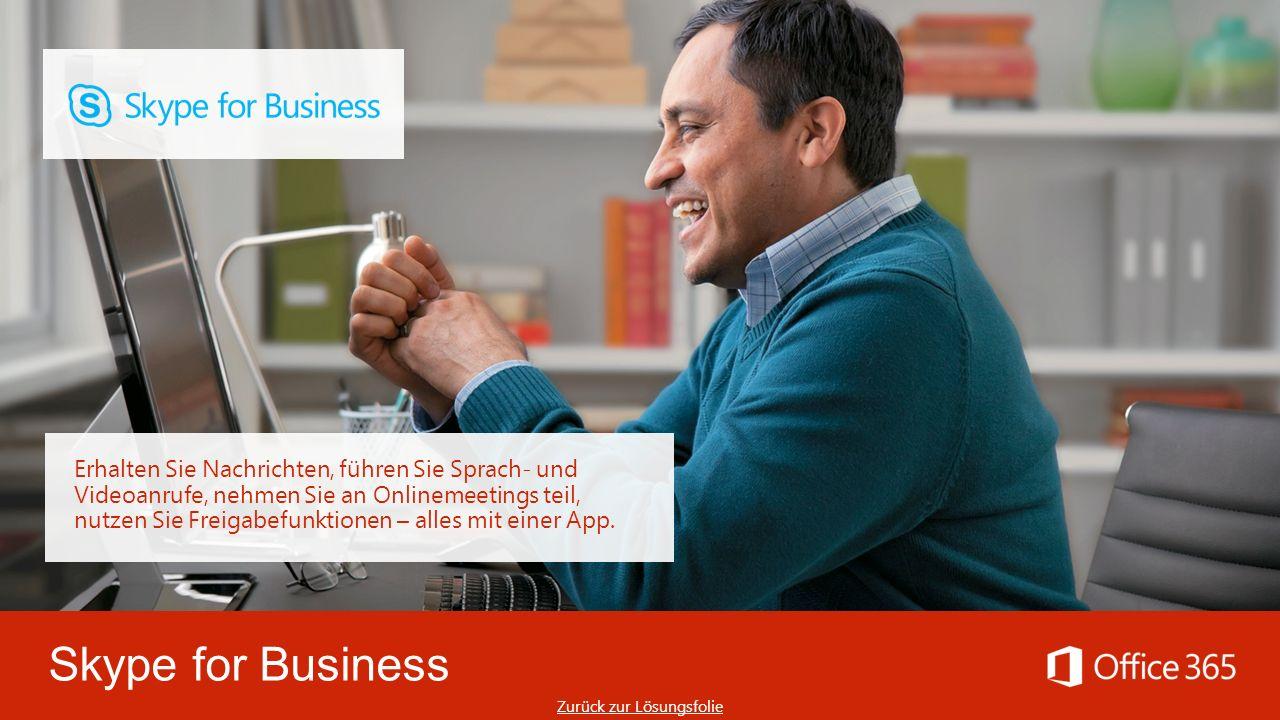 Skype for Business Erhalten Sie Nachrichten, führen Sie Sprach- und Videoanrufe, nehmen Sie an Onlinemeetings teil, nutzen Sie Freigabefunktionen – alles mit einer App.