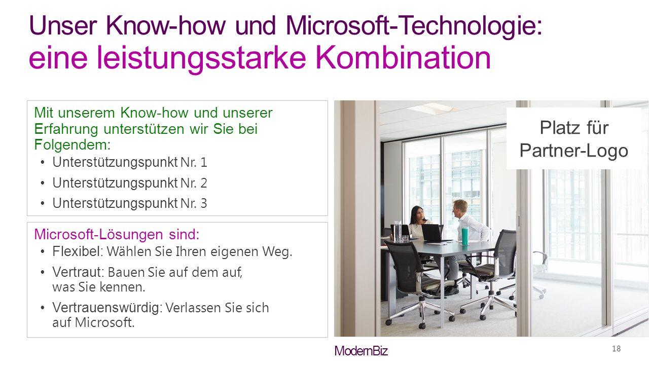 ModernBiz Unser Know-how und Microsoft-Technologie: eine leistungsstarke Kombination Mit unserem Know-how und unserer Erfahrung unterstützen wir Sie bei Folgendem: Unterstützungspunkt Nr.