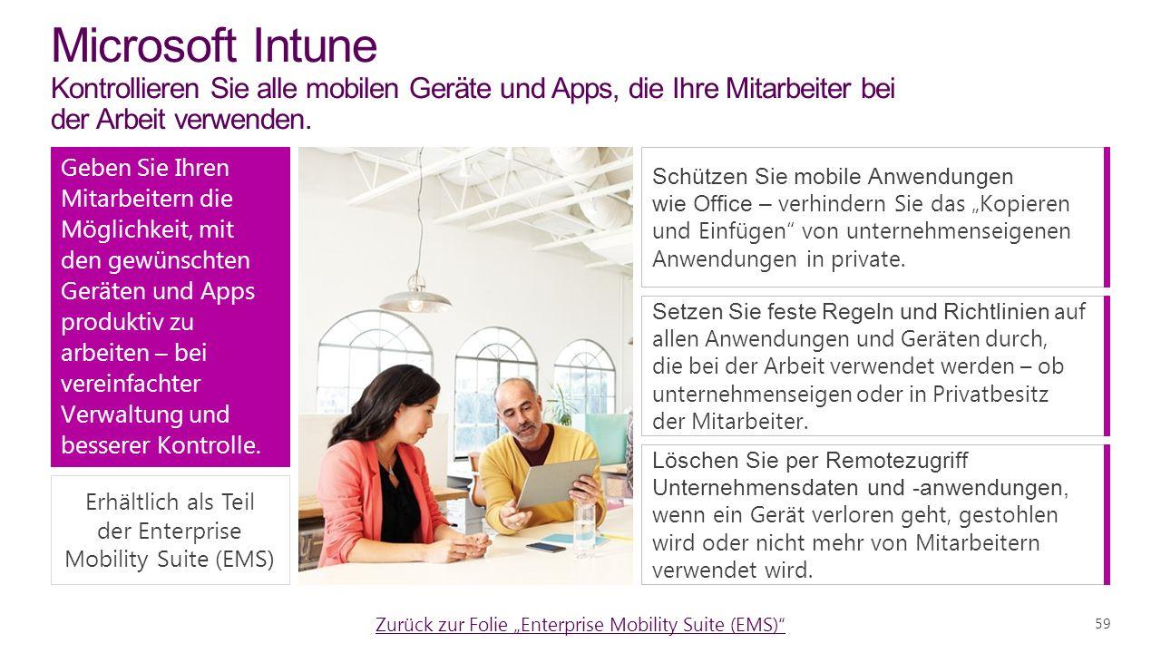 Microsoft Intune Kontrollieren Sie alle mobilen Geräte und Apps, die Ihre Mitarbeiter bei der Arbeit verwenden.