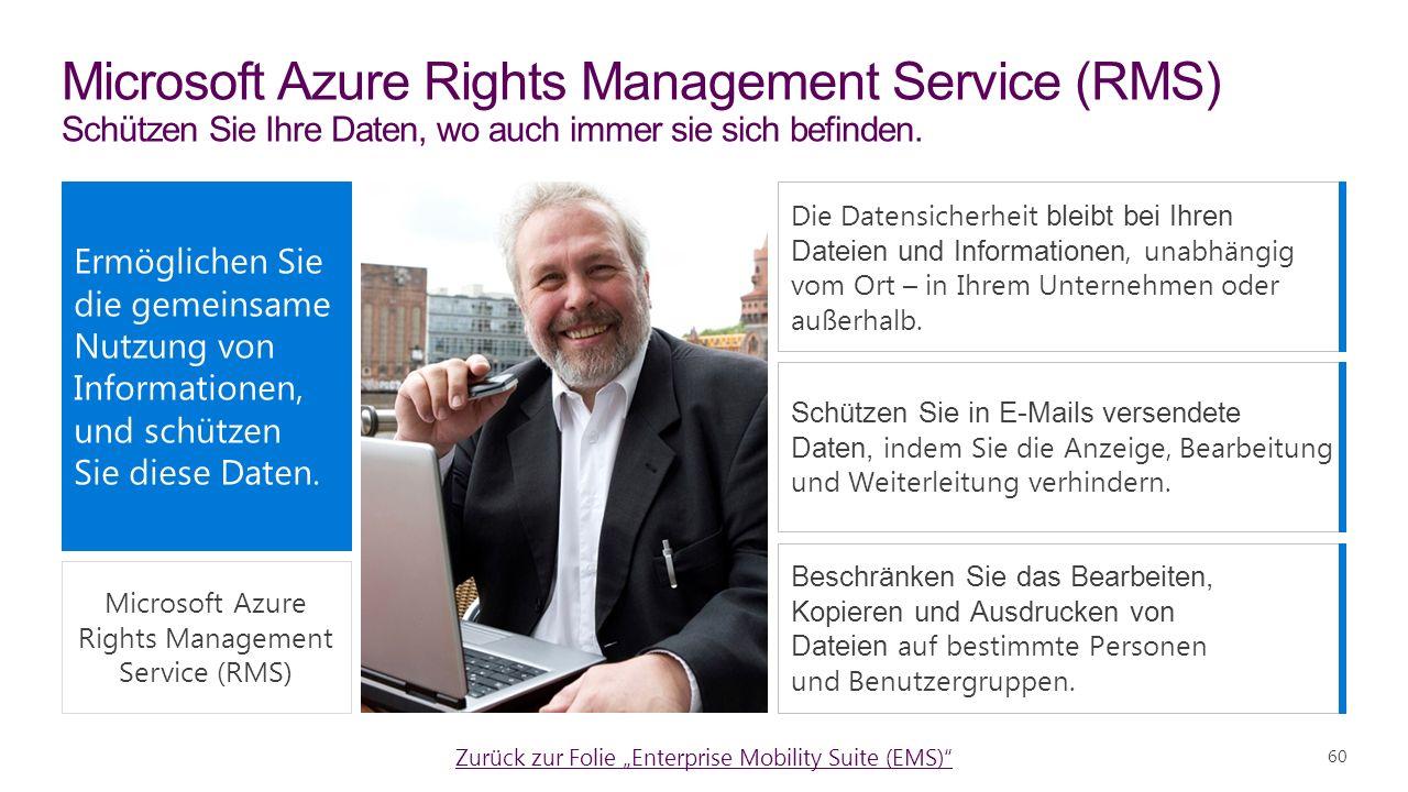60 Microsoft Azure Rights Management Service (RMS) Schützen Sie Ihre Daten, wo auch immer sie sich befinden.