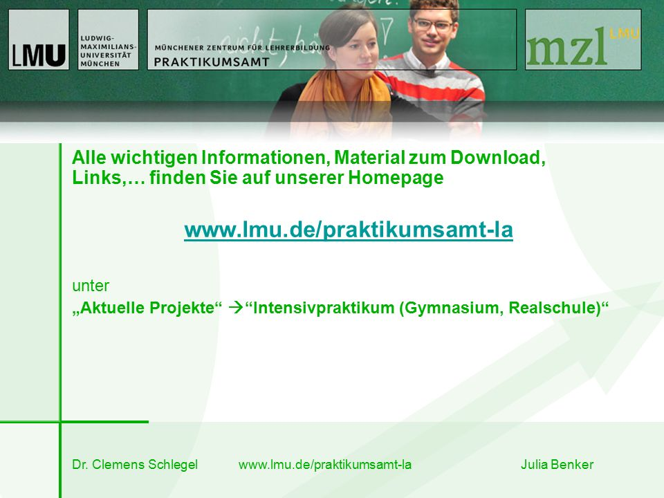 """Alle wichtigen Informationen, Material zum Download, Links,… finden Sie auf unserer Homepage www.lmu.de/praktikumsamt-la unter """"Aktuelle Projekte""""  """""""