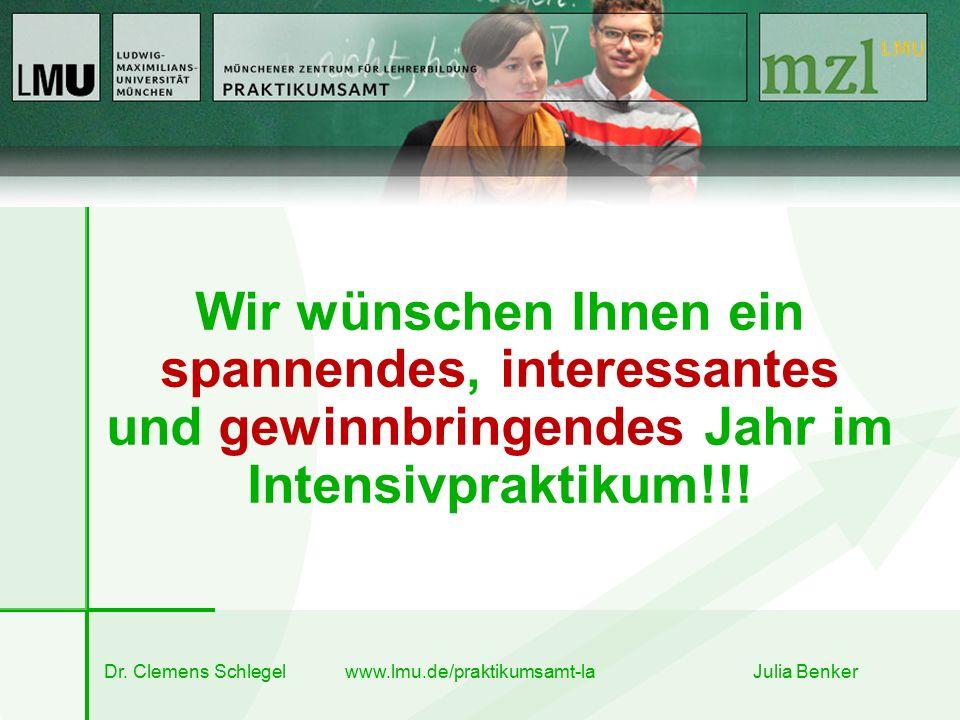 Dr. Clemens Schlegel www.lmu.de/praktikumsamt-la Julia Benker Wir wünschen Ihnen ein spannendes, interessantes und gewinnbringendes Jahr im Intensivpr