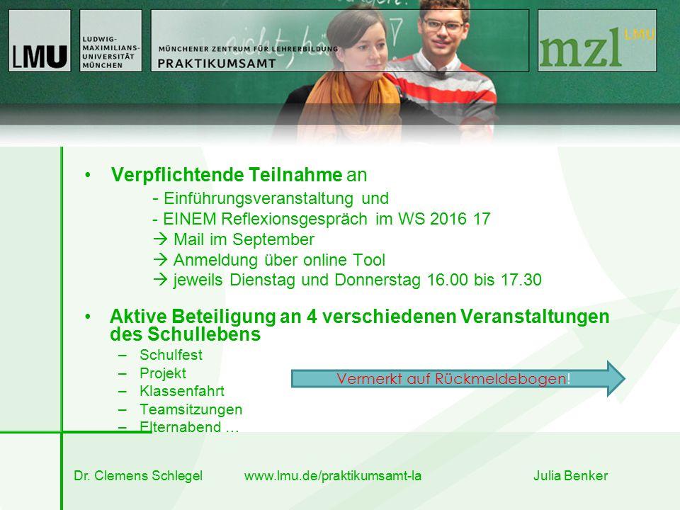 Verpflichtende Teilnahme an - Einführungsveranstaltung und - EINEM Reflexionsgespräch im WS 2016 17  Mail im September  Anmeldung über online Tool 