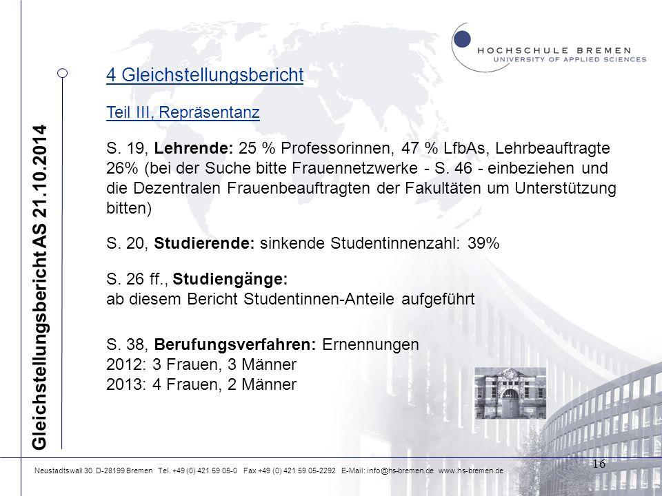 Neustadtswall 30 D-28199 Bremen Tel. +49 (0) 421 59 05-0 Fax +49 (0) 421 59 05-2292 E-Mail: info@hs-bremen.de www.hs-bremen.de 4 Gleichstellungsberich