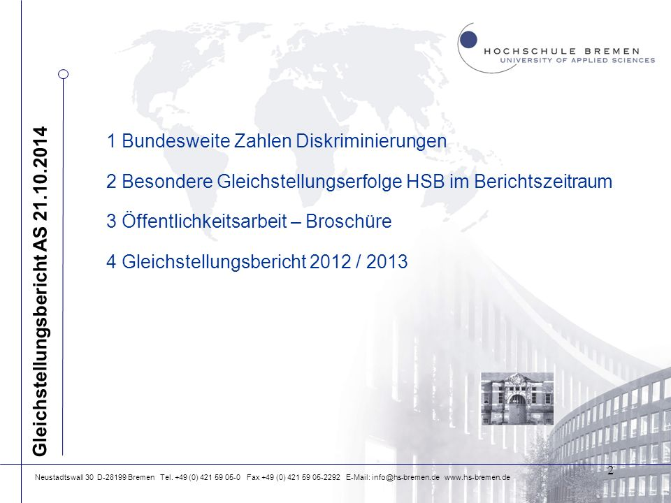 Neustadtswall 30 D-28199 Bremen Tel. +49 (0) 421 59 05-0 Fax +49 (0) 421 59 05-2292 E-Mail: info@hs-bremen.de www.hs-bremen.de 1 Bundesweite Zahlen Di