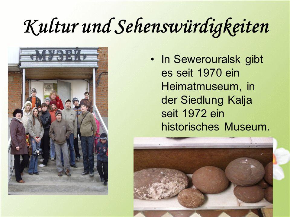 In Sewerouralsk gibt es seit 1970 ein Heimatmuseum, in der Siedlung Kalja seit 1972 ein historisches Museum.