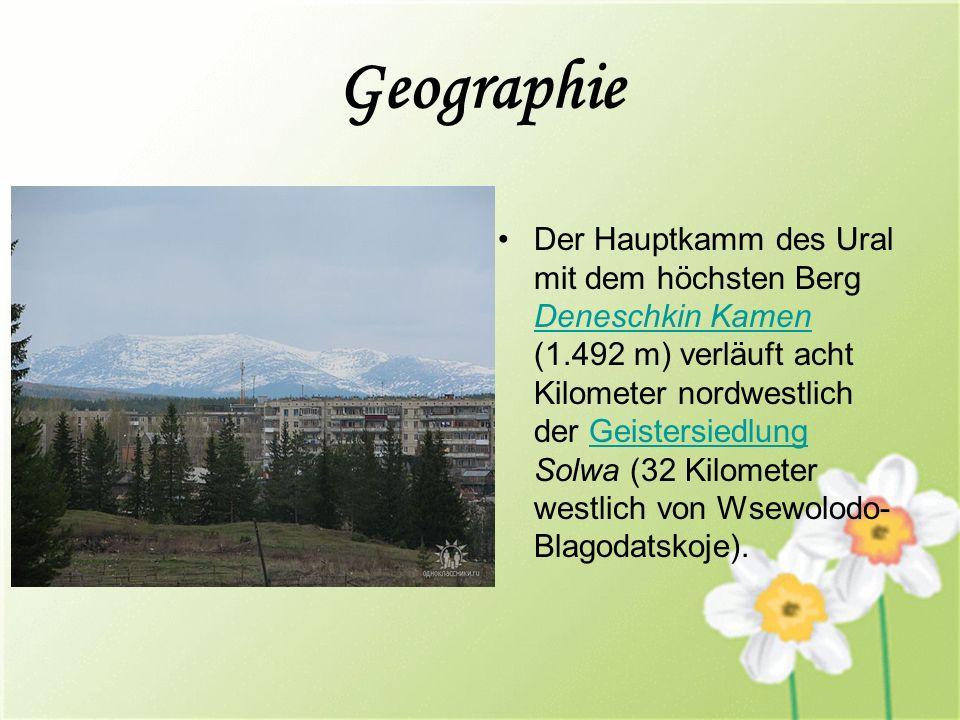 Geographie Der Hauptkamm des Ural mit dem höchsten Berg Deneschkin Kamen (1.492 m) verläuft acht Kilometer nordwestlich der Geistersiedlung Solwa (32 Kilometer westlich von Wsewolodo- Blagodatskoje).