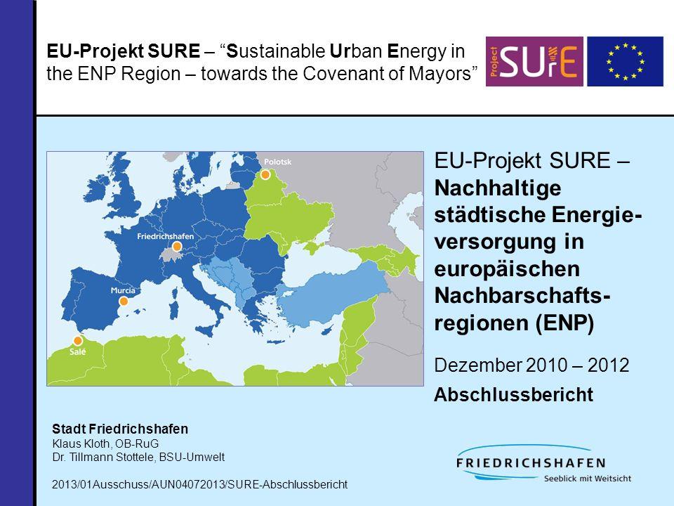 EU-Projekt SURE – Abschlussbericht Anlass und Hintergrund des Projektes Über 4.500 europäische Städte beteiligen sich heute aktiv an diesem Prozess durch den Beitritt zum Covenant of Mayors (CoM), dem Konvent der Bürgermeister, und der freiwilligen Selbstverpflichtung, die Energie- und Klimaschutz-Politik der EU zu unterstützen und bis zum Jahr 2020 folgende Ziele zu erfüllen: 20 % weniger CO 2 -Emissionen als im Ausgangsjahr (möglichst 1990) 20 % mehr Energieeffizienz als im Ausgangsjahr 20 % Energieanteil aus erneuerbaren Quellen im Jahr 2020 nach dem Motto 20/20/20 bis 2020.