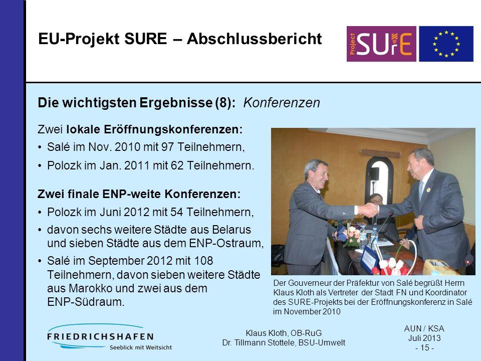 Die wichtigsten Ergebnisse (8): Konferenzen Zwei lokale Eröffnungskonferenzen: Salé im Nov.