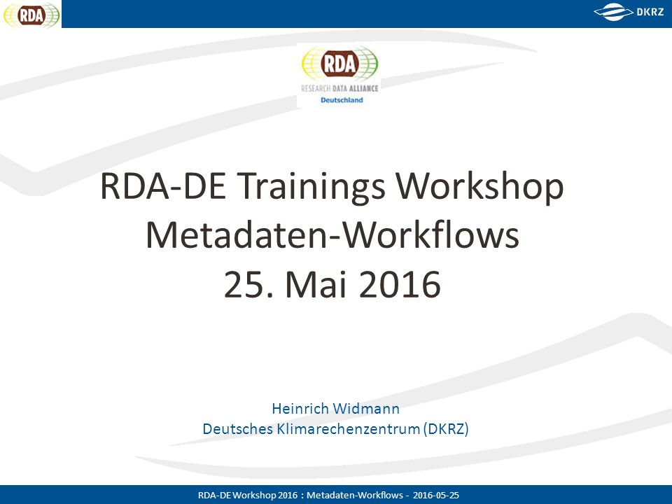 RDA-DE Workshop 2016 : Metadaten-Workflows - 2016-05-25 Modul 4 : MD Hochladen in Katalog und Portal  15:30-16:00  Aufgabe Lade JSON Dateien als Datensätze in den CKAN Katalog hoch und überprüfe die Zugriff- und Suchbarkeit im Portal  Benützte Tools Mdmanger (mode 'u') Lokale CKAN installation  Benützte Daten Als input : JSON Dateien  Resultat: (Meta)Datensätze, ‒ Im CKAN-Katalog sichtbar und suchbar