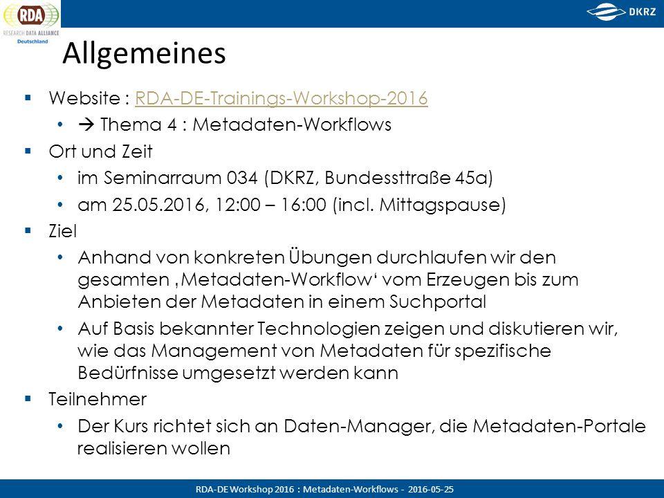 RDA-DE Workshop 2016 : Metadaten-Workflows - 2016-05-25 Appendix Mit Links und Installationsanweisungen