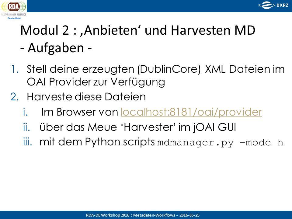 RDA-DE Workshop 2016 : Metadaten-Workflows - 2016-05-25 Modul 2 : 'Anbieten' und Harvesten MD - Aufgaben - 1.Stell deine erzeugten (DublinCore) XML Da