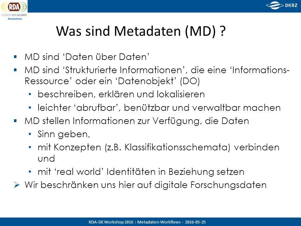 RDA-DE Workshop 2016 : Metadaten-Workflows - 2016-05-25 MD Standards (used here) Ausgangsfe lder (hier sample.cvs) DataCite Dublin Core elements Dublin Core terms (Auszug) Darwin Core (Auszug) B2FIND (Auszug) Common name Identifier Source ??Creator Creator Scientific name Title title ??Publisher Publisher WaterSubject Discipline / Tags